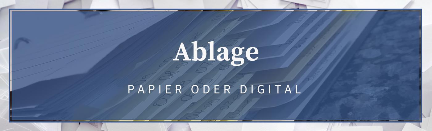 Abglage Dokumente Papier oder Digital Digitalisierung